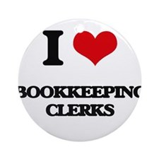 I love Bookkeeping Clerks Ornament (Round)