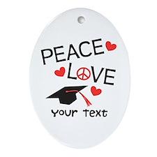 Personalize Peace Love Grad Ornament (Oval)