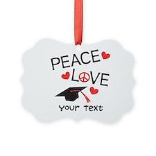 Personalize Peace Love Grad Ornament
