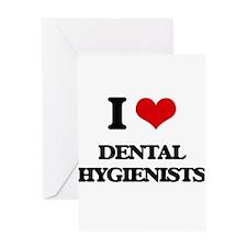 I love Dental Hygienists Greeting Cards