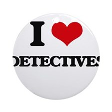 I love Detectives Ornament (Round)