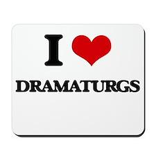 I love Dramaturgs Mousepad