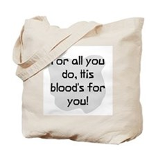 His blood's for you Tote Bag