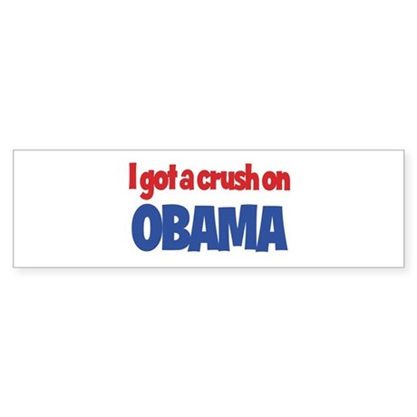 I Got a Crush on Obama Bumper Sticker