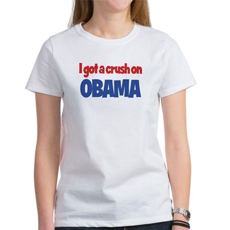 I Got a Crush on Obama Women's T-Shirt