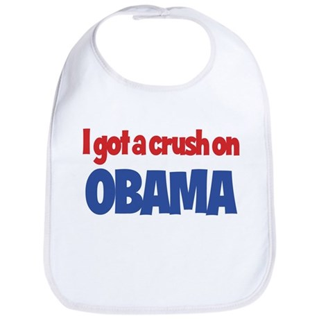 I Got a Crush on Obama Bib