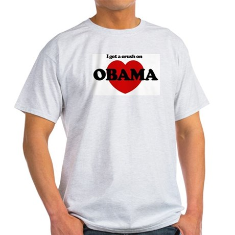 I Got a Crush on Obama (heart Light T-Shirt