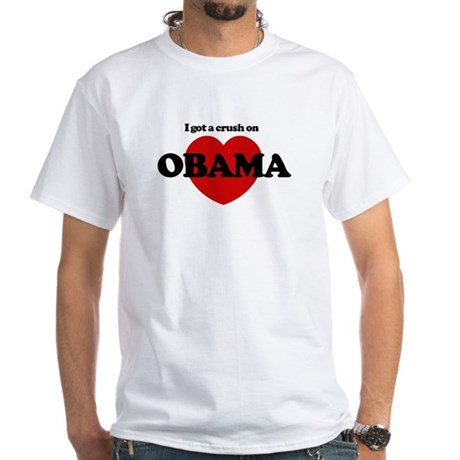 I Got a Crush on Obama (heart White T-Shirt