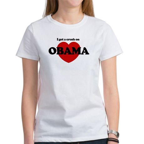 I Got a Crush on Obama (heart Women's T-Shirt