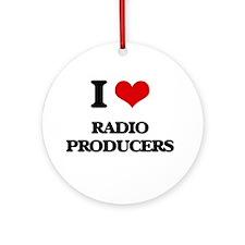 I love Radio Producers Ornament (Round)
