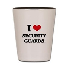 I love Security Guards Shot Glass