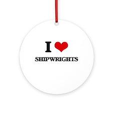 I love Shipwrights Ornament (Round)