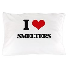 I love Smelters Pillow Case