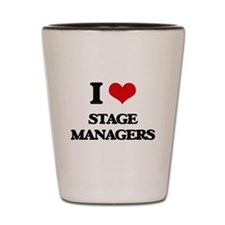 I love Stage Managers Shot Glass