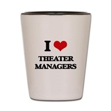 I love Theater Managers Shot Glass