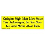 Geologists Might Make More Money. Bumper Sticker