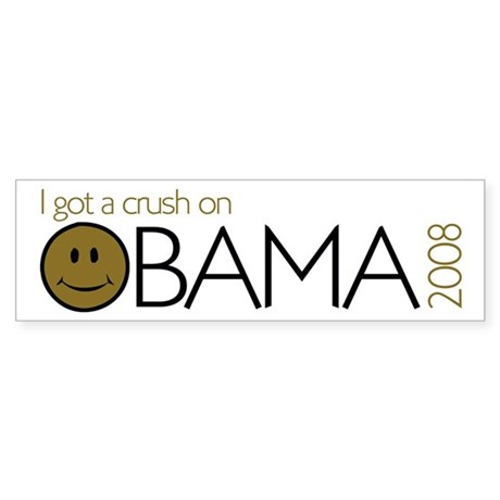 I got a crush on obama (Smile Bumper Sticker