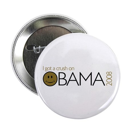 "I got a crush on obama (Smile 2.25"" Button (10 pac"