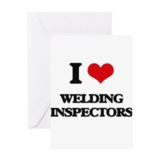 I love Welding Inspectors Greeting Cards