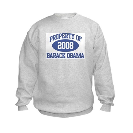 Property of Obama 2008 Kids Sweatshirt