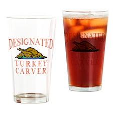 Designated Turkey Carver Thanksgivi Drinking Glass