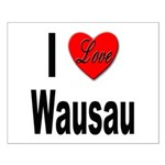 I Love Wausau Small Poster
