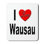 I Love Wausau Mousepad