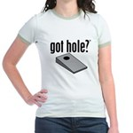 Cornhole: Got Hole? Jr. Ringer T-Shirt