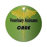 Veterinary Assistants Care Ornament (Round)