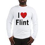 I Love Flint Long Sleeve T-Shirt