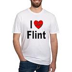 I Love Flint Fitted T-Shirt