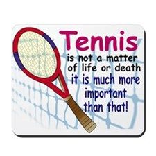 Tennis is a matter ... Mousepad