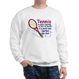 Tennis is a matter ... Sweatshirt
