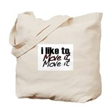 I like to move it Tote Bag