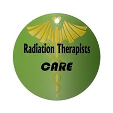 Radiation Therapists Care Ornament (Round)