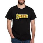 Never Drive Dry Dark T-Shirt