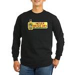Never Drive Dry Long Sleeve Dark T-Shirt
