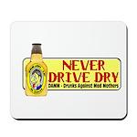 Never Drive Dry Mousepad