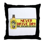 Never Drive Dry Throw Pillow