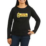Never Drive Dry Women's Long Sleeve Dark T-Shirt