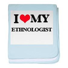 I love my Ethnologist baby blanket