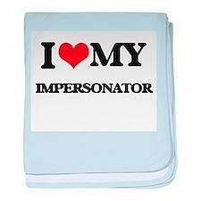 I love my Impersonator baby blanket