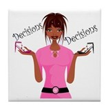 Decisions Decisions Tile Coaster