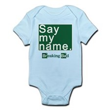 SAY MY NAME Breaking Bad Infant Bodysuit
