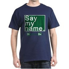 SAY MY NAME Breaking Bad T-Shirt