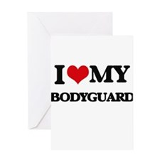 I love my Bodyguard Greeting Cards