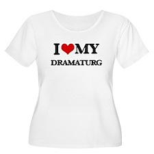 I love my Dramaturg Plus Size T-Shirt