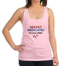Heavily Medicated For Your Safety Racerback Tank T