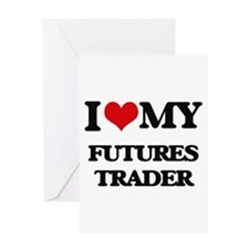 I love my Futures Trader Greeting Cards