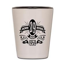 29th Birthday 1959 Shot Glass